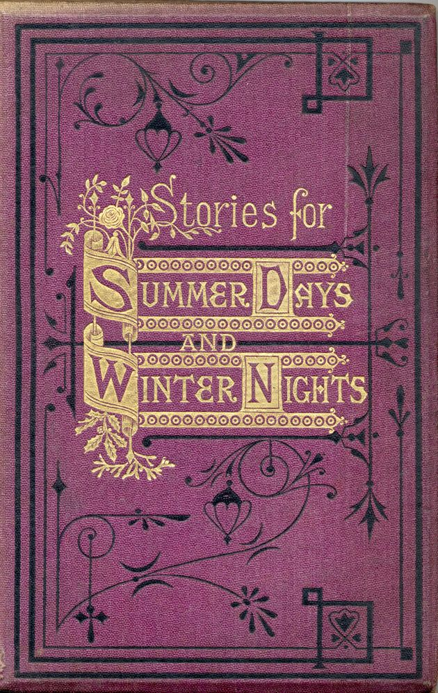 Stories for summer days and winter nights  - Illustrated. London 1873