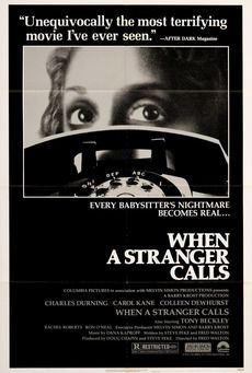 When a Stranger Calls (1979) A petrified baby-sitter, a relentlessly ringing telephone and whispered threats set the stage for this suspense-packed, hair-raising chiller. A string of menacing phone calls unnerves baby-sitter Jill Johnson. When a compulsive shamus enters the scene to nab the caller -- a deranged killer -- Jill thinks all is well. But seven years later, the maniac returns to ruthlessly torment Jill, who's now a wife and mother. Carol Kane, Charles Durning, Rutanya Alda...12a