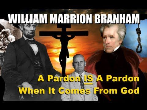 William Marrion Branham  A Pardon IS A Pardon If It Comes From God