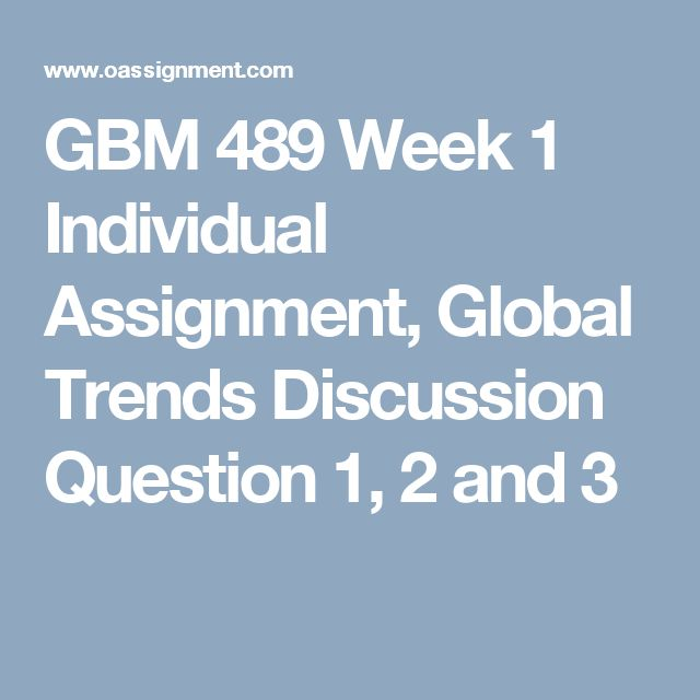 GBM 489 Week 1  Individual Assignment, Global Trends  Discussion Question 1, 2 and 3