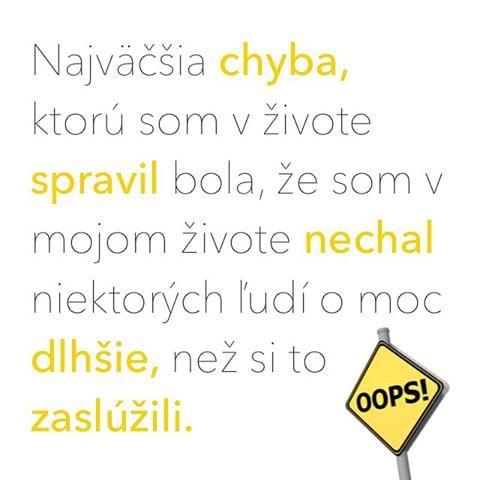 #najvacsia #chyba #zivot #spravit #urobit #ludia #dlho #moc #zasluzit #citat #citaty #citatysk #slovak #slovakia #slovensko #quote #quotes