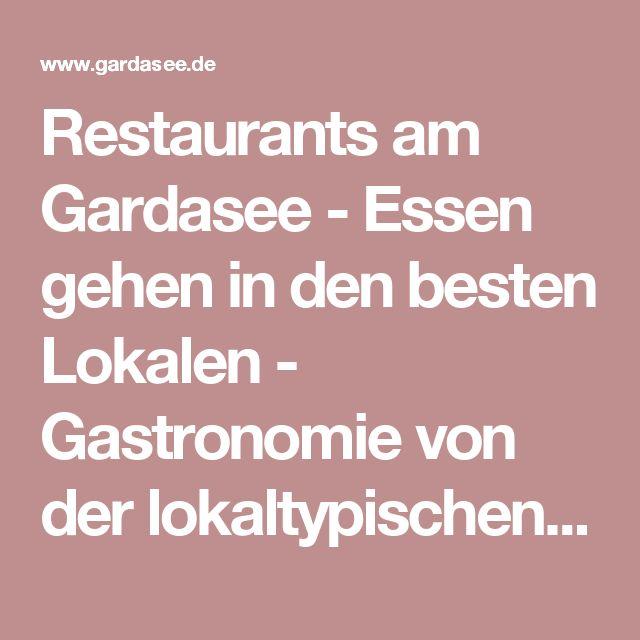 Restaurants am Gardasee - Essen gehen in den besten Lokalen - Gastronomie von der lokaltypischen Trattoria oder Osteria bis zur Pizzeria