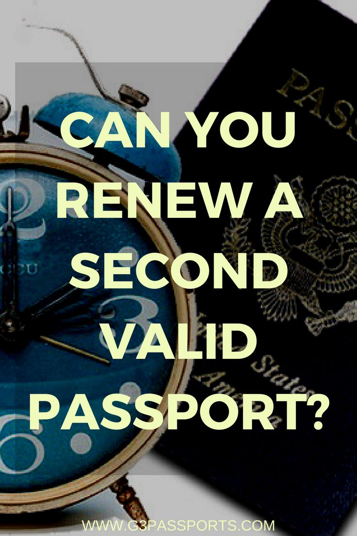 Second Valid Passport Renewal- everything you need to know!