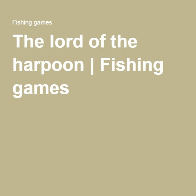 The lord of the harpoon | Fishing games