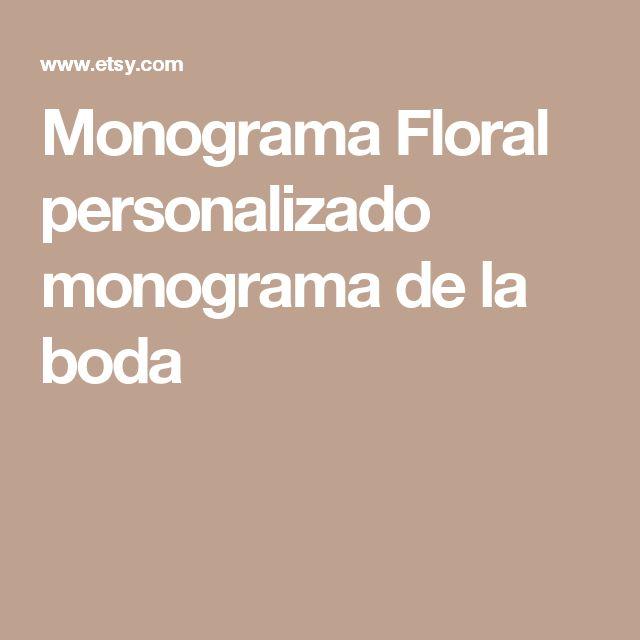 Monograma Floral personalizado monograma de la boda