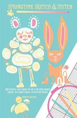 springtime sketch and stitch 100 travel size pages of 40 x 60 grid