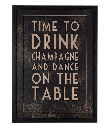 perfect for the kitchen/bar: Time, Quotes, Parties, Life Mottos, New Years Eve, Things, Living, Dance, Drinks Champagne