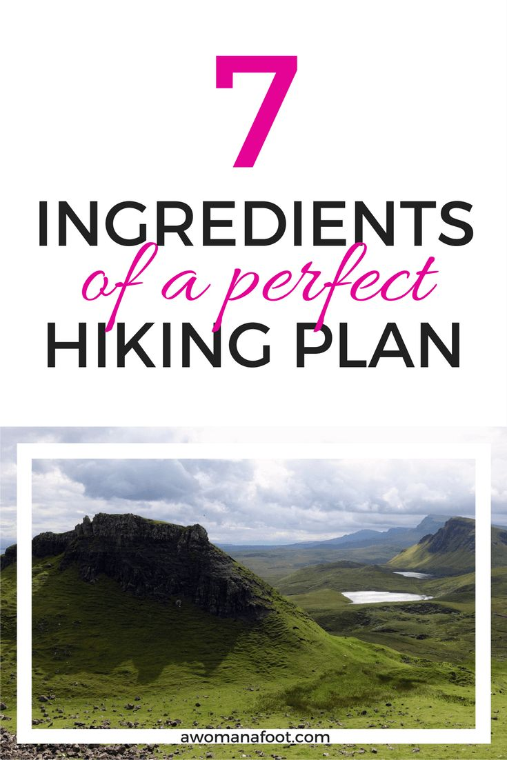 The ultimate guide to prepare for your next hike in 7 steps. Awomanafoot.com