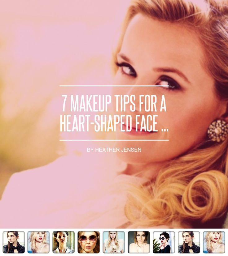7 #Makeup Tips for a Heart-Shaped Face ... - Makeup