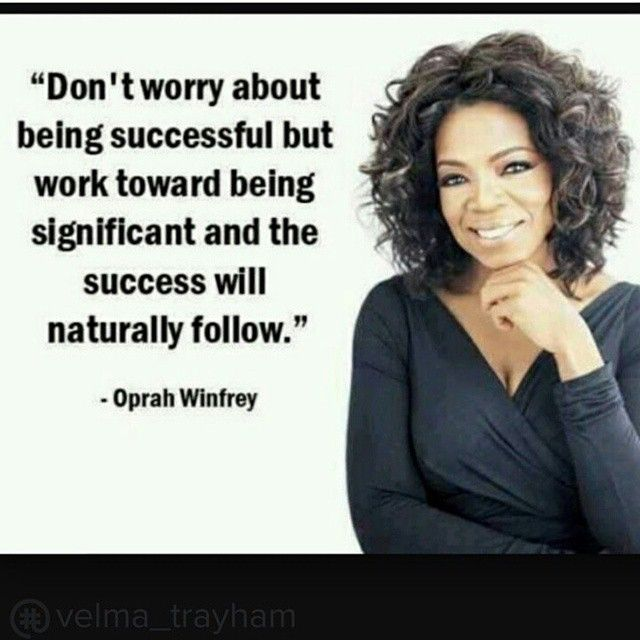 SUCCESS vs. SIGNIFICANCE.  What are you striving for? You can have success without significance but can you be significant without success? Something to think about on this terrific Tuesday.  Do you want to be remembered for what you have done or how others are benefiting from what you are doing?  #SEVENnetworking #oprahwinfrey #wordsofwisdom
