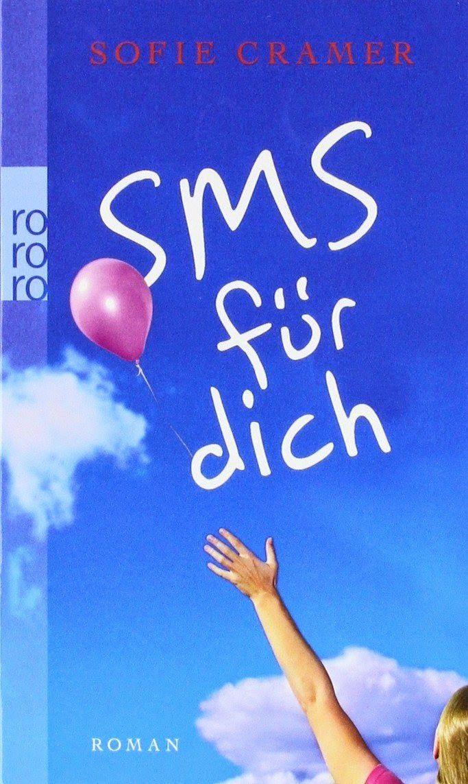 Tinas kleine Bücherwelt: Rezension SMS für dich von Sofie Cramer