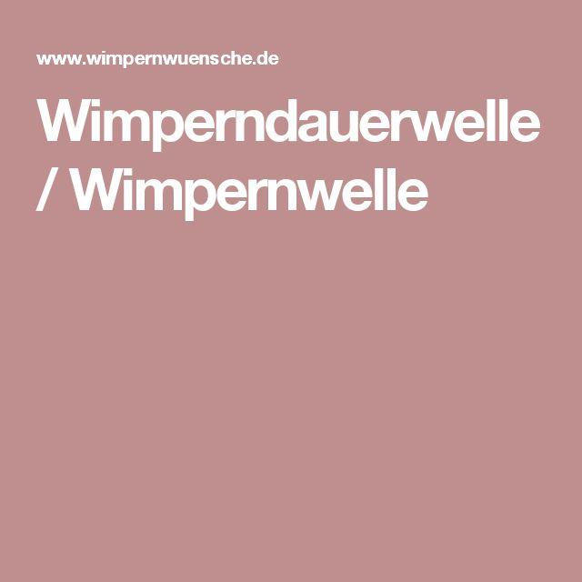 Wimperndauerwelle / Wimpernwelle