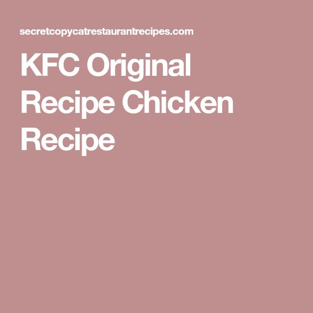 KFC Original Recipe Chicken Recipe