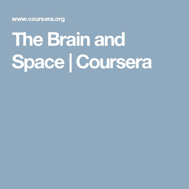 The Brain and Space | Coursera
