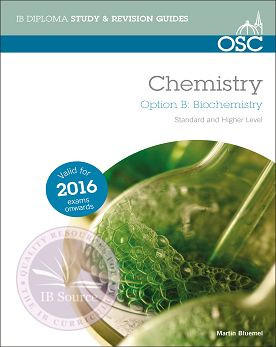 Chemistry Option B - Biochemistry, HL/SL