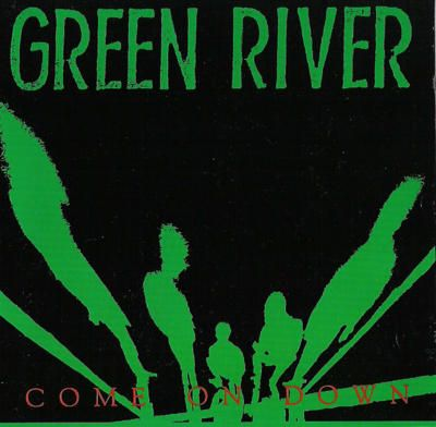 Green River - 	Come on Down (1985)