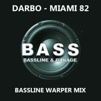 Miami 82 - Bassline Warper Mix (Master ReFix) by DARBO ™ on SoundCloud