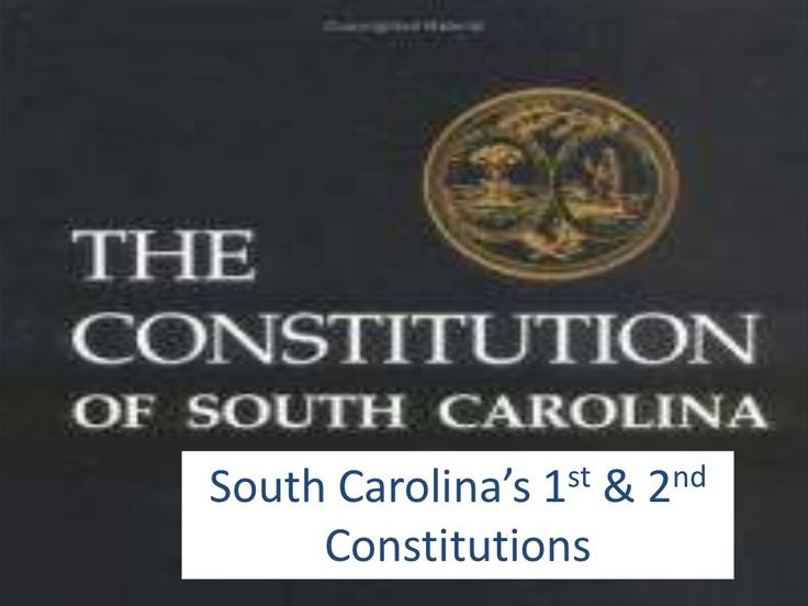 south-carolinas-first-and-second-constitutions by 8th Grade - South Carolina History via Slideshare