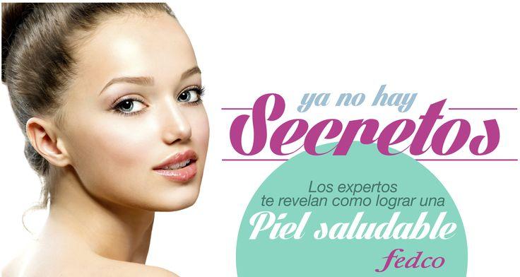 ¡En Fedco no hay secretos! Visita nuestras tiendas para conocer como lograr una piel saludable. Ingresa al catálogo de la Temporada Piel siguiendo esta imagen.