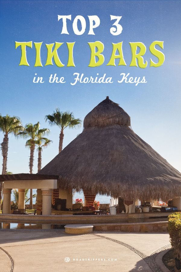 If you're going to be in the Keys this summer don't forget to stop at a Tiki Bar.