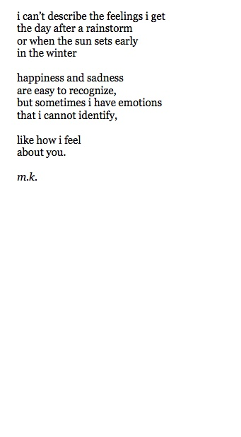 Sometimes I have emotions that I cannot identify. Like my feelings for you.
