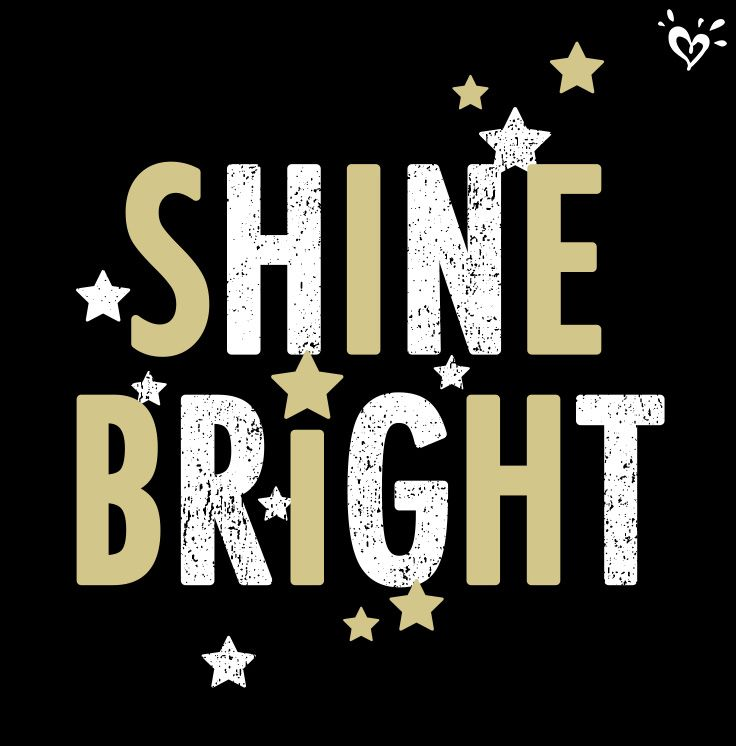 You shine in so many awesome ways. Keep brightening your world in your own special way.