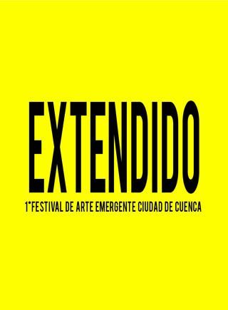 Extendido. Festival de arte emergente© http://www.extendidofestivaldeartemergente.com/