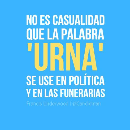 """""""No es casualidad que la palabra #Urna se use en #Politica y en las #Funerarias"""