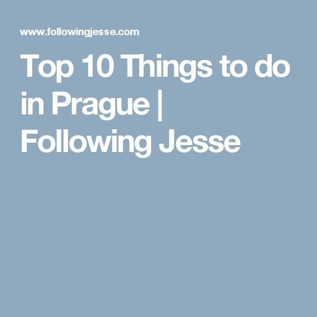 Top 10 Things to do in Prague | Following Jesse