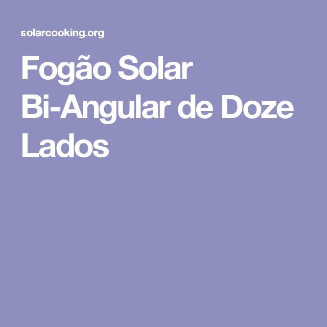 Fogão Solar Bi-Angular de Doze Lados