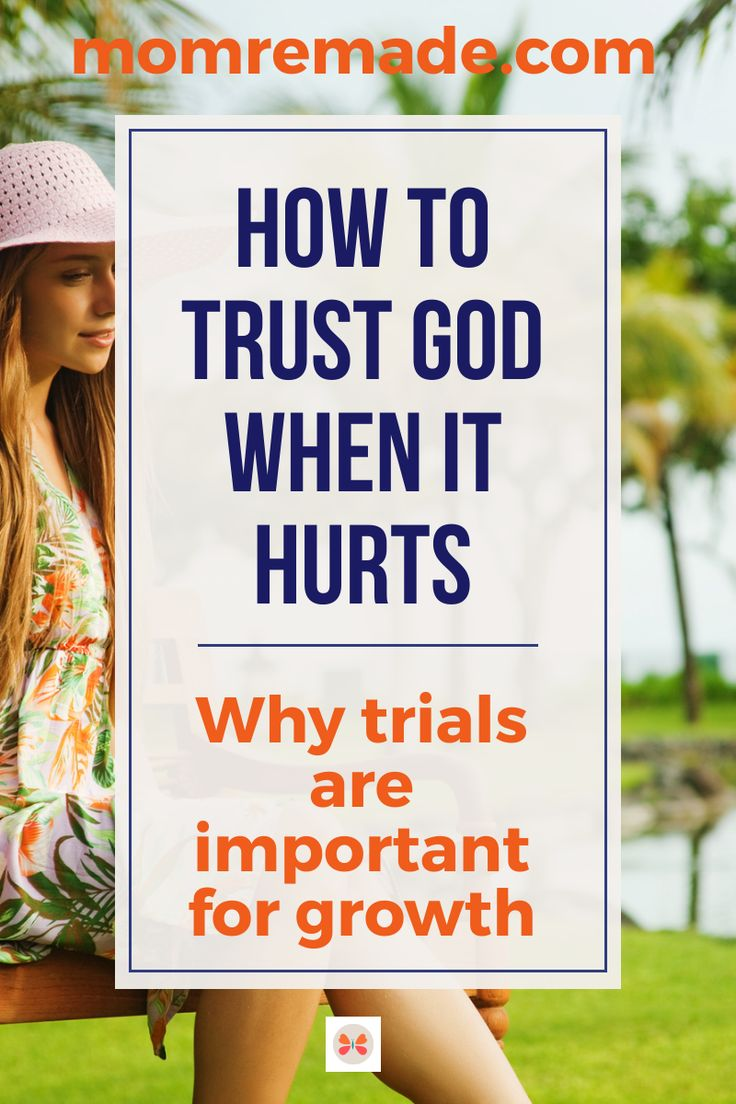 How to Trust God in Difficult Times Understanding Why Bad