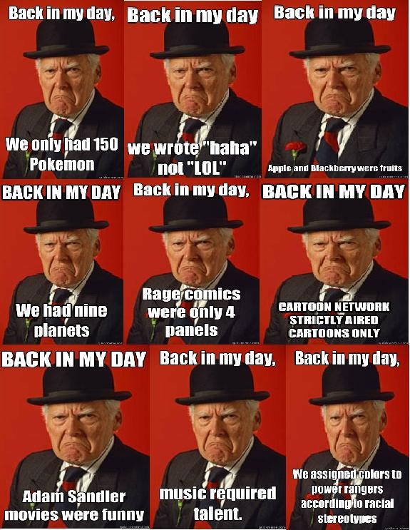 """My Day In Front Of The Camera: """"Back In My Day"""" Meme..."""
