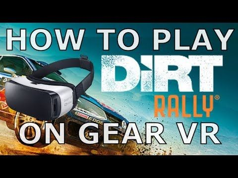 SteamVR on GEAR VR - Play DIRT RALLY On Your GEAR VR with RIftcat