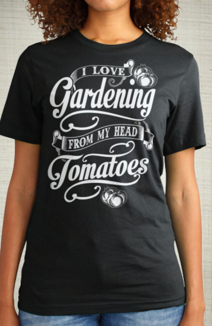 I Love Gardening from my head TOMATOES! I'm not even a huge gardener, but  this is just too cute!