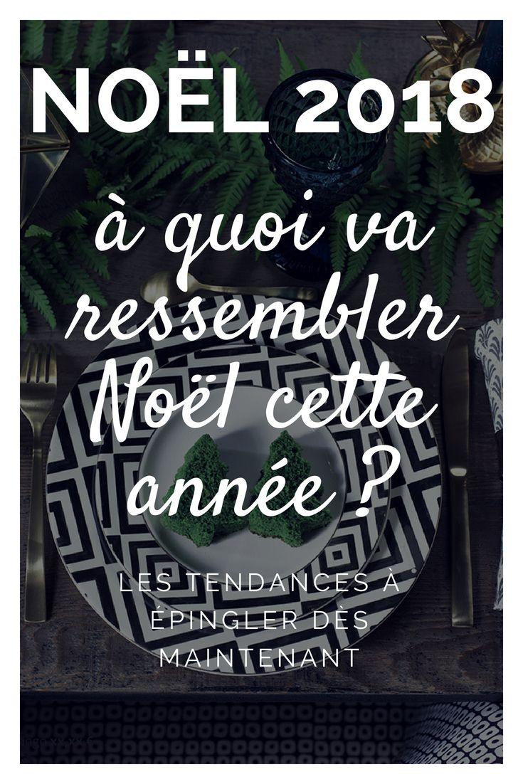 noel 2018 pinterest Tendance Noël 2018 : Déco, Couleurs, Sapins, Table de Noël  noel 2018 pinterest