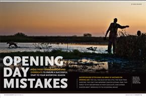 Opening Day Mistakes Avoid these common errors and oversights to ensure a successful start to your waterfowl season