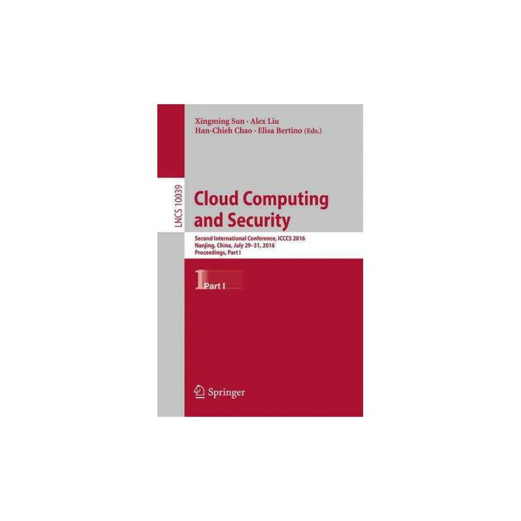 Cloud Computing and Security : Second International Conference, Icccs 2016, Nanjing, China, July 29-31,