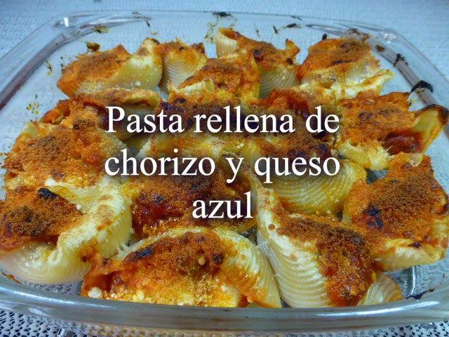 Mi horno de leña: Pasta rellena de chorizo y queso azul