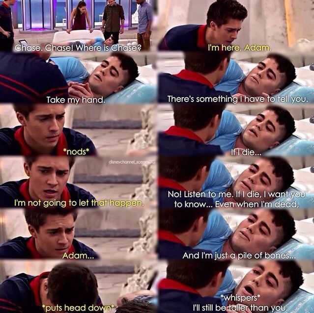 I really hated this scene because I though brotherly love was going  around.....but that's how Adam and Chase show brotherly love