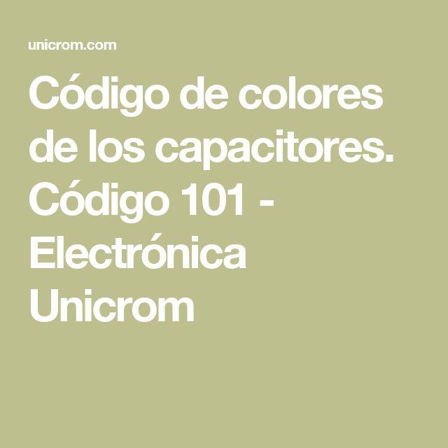 Código de colores de los capacitores. Código 101 - Electrónica Unicrom