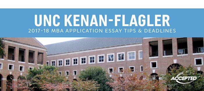 UNC Kenan-Flagler 2017-18 MBA Application Essay Tips & Deadlines