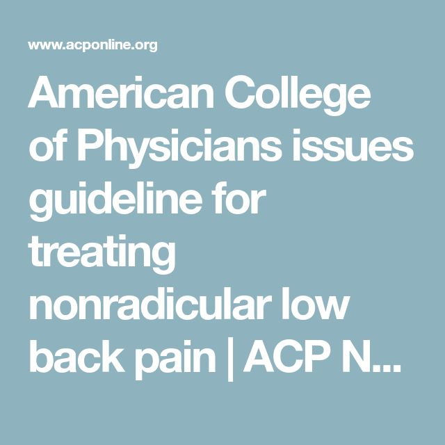 American College of Physicians issues guideline for treating nonradicular low back pain | ACP Newsroom | ACP