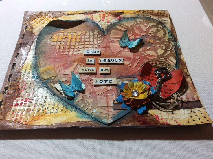 """""""Take In Beauty, Send out Love"""" art journal page.  Gesso, texture paste, acrylic paints, distress inks."""