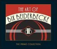 Art of Bix Beiderbecke