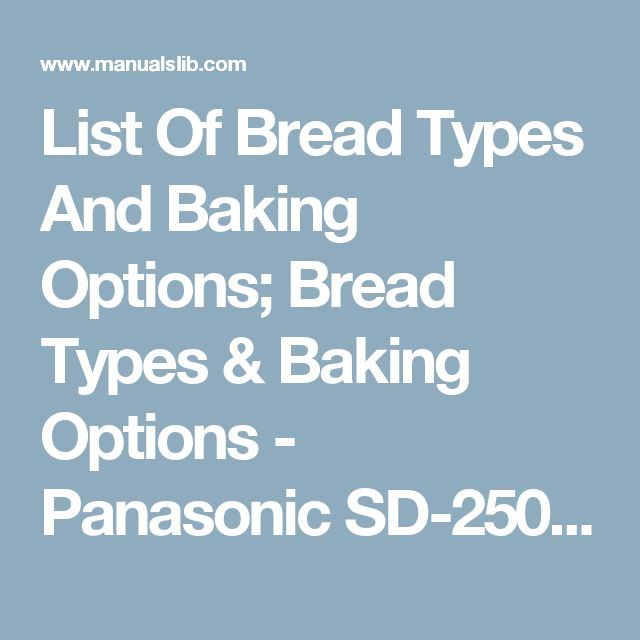 List Of Bread Types And Baking Options; Bread Types & Baking Options - Panasonic SD-2501 Operating Instructions And Recipes [Page 6]