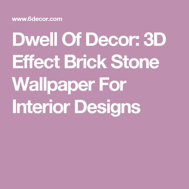 Dwell Of Decor: 3D Effect Brick Stone Wallpaper For Interior Designs