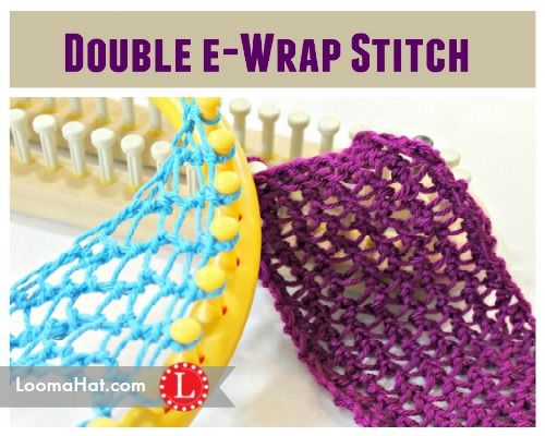 Double e-Wrap Knit Stitch on a Loom. Very pretty open lace stitch. Pattern and step by step beginner video also explains the regular ewrap
