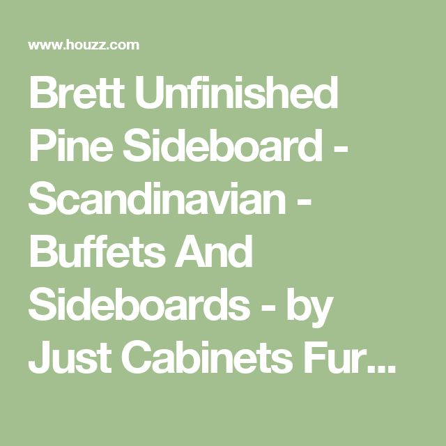 Brett Unfinished Pine Sideboard - Scandinavian - Buffets And Sideboards - by Just Cabinets Furniture & More