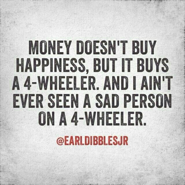 I love my four wheelers