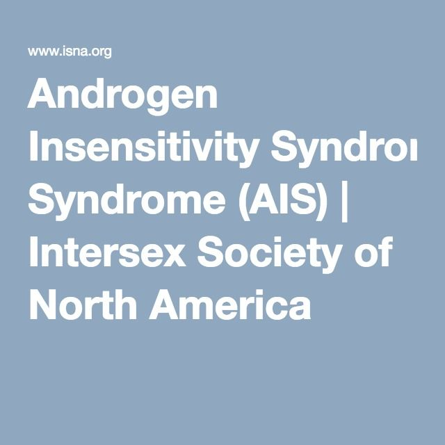 Androgen Insensitivity Syndrome (AIS)   Intersex Society of North America